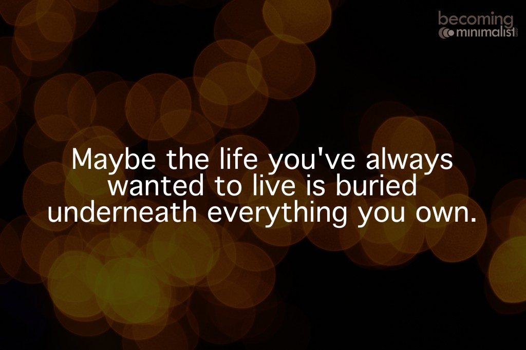 life is buried under your stuff