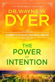 wayne dyer the power of intention